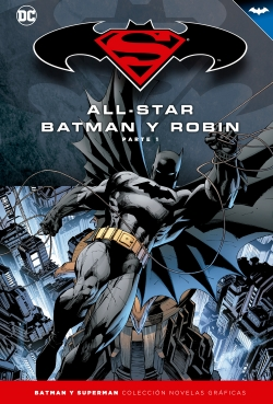 Batman y Superman - Colección Novelas Gráficas #1. All-Star Batman y Robin (Parte 1)