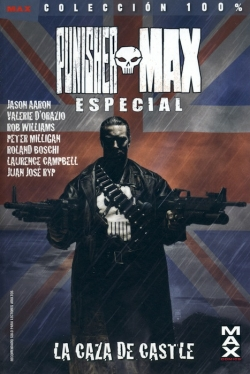 Punisher MAX Especial #1. La caza de Castle